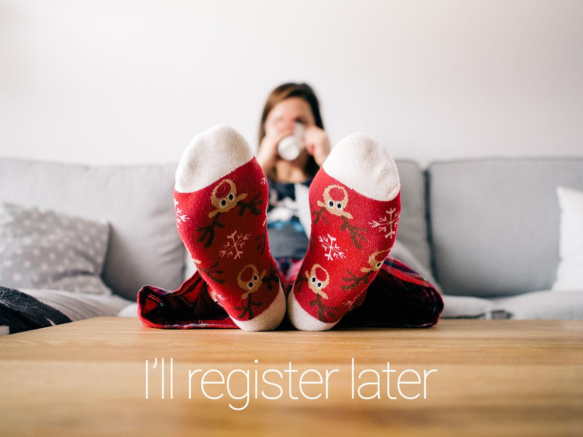 Register later